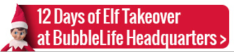 Elf Takeover at BubbleLife Headquarters